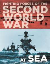Fighting Forces of the Second World War: At Sea