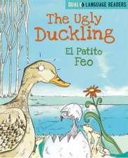 Dual Language Readers: The Ugly Duckling: El Patito Feo