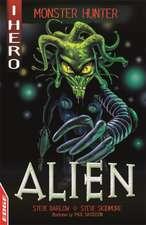 Skidmore, S: EDGE: I HERO: Monster Hunter: Alien