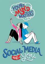 Head, H: Your Mind Matters: Social Media and You