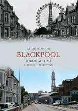 Wood, A: Blackpool Through Time