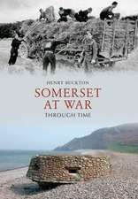 Somerset at War Through Time