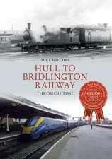 Hull to Bridlington Railway Through Time