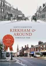 Kirkham & Around Through Time