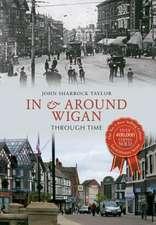 In & Around Wigan Through Time