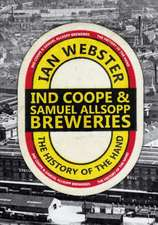 A History of Ind Coope and Samuel Allsopp's Breweries:  Busby's Legacy
