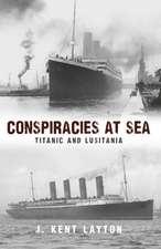 Conspiracies at Sea:  Titanic and Lusitania