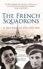 The French Squadron:  A True Story of Love and War