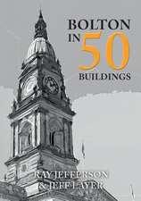 Bolton in 50 Buildings