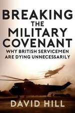 Hill, D: Breaking the Military Covenant