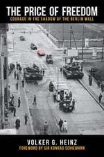 The Price of Freedom: Courage in the Shadow of the Berlin Wall