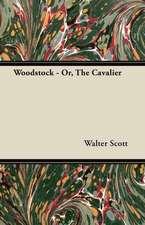 Woodstock - Or, the Cavalier