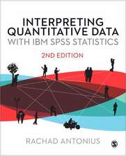 Interpreting Quantitative Data with IBM SPSS Statistics
