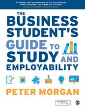 The Business Student's Guide to Study and Employability