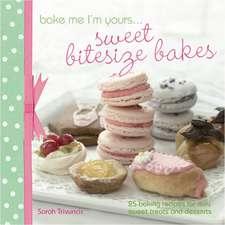 Bake Me I'm Yours... Sweet Bitesize Bakes