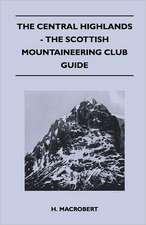 The Central Highlands - The Scottish Mountaineering Club Guide