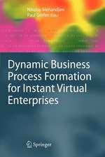 Dynamic Business Process Formation for Instant Virtual Enterprises
