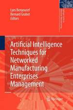 Artificial Intelligence Techniques for Networked Manufacturing Enterprises Management
