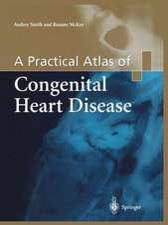 A Practical Atlas of Congenital Heart Disease