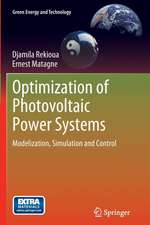 Optimization of Photovoltaic Power Systems: Modelization, Simulation and Control