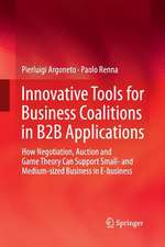 Innovative Tools for Business Coalitions in B2B Applications: How Negotiation, Auction and Game Theory Can Support Small- and Medium-sized Business in E-business