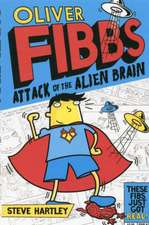 Oliver Fibbs and the Attack of the Alien Brain
