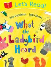 Donaldson, J: Let's Read! What the Ladybird Heard