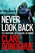 Donoghue, C: Never Look Back