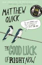 Quick, M: The Good Luck of Right Now