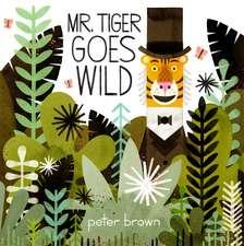 Brown, P: Mr Tiger Goes Wild