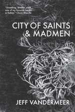 VanderMeer, J: City of Saints and Madmen