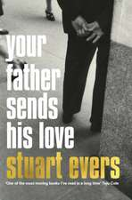 Evers, S: Your Father Sends His Love