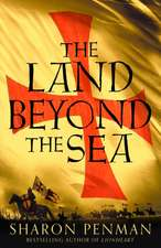 Penman, S: The Land Beyond the Sea