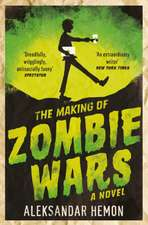 Hemon, A: The Making of Zombie Wars