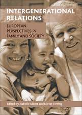 Intergenerational Relations: European Perspectives in Family and Society