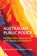 Australian Public Policy: Progressive Ideas in the Neo-Liberal Ascendency