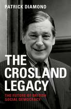 The Crosland Legacy: The Future of British Social Democracy