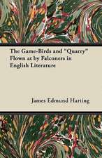 The Game-Birds and Quarry Flown at by Falconers in English Literature