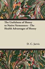 The Usefulness of Honey to Native Vermonters - The Health Advantages of Honey
