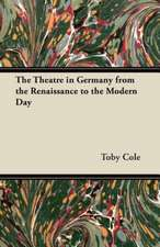 The Theatre in Germany from the Renaissance to the Modern Day
