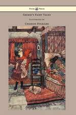 Brothers, G: Grimm's Fairy Tales - Illustrated by Charles Fo