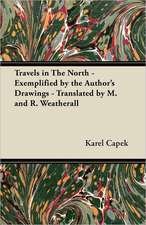 Travels in the North - Exemplified by the Author's Drawings