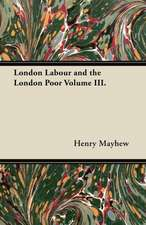 London Labour and the London Poor Volume II.