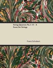 String Quartets No.1-15 - A Score for Strings