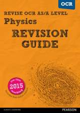 Adams, S: Revise OCR AS/A level Physics Revision Guide