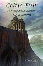 Celtic Evil:  A Fitzgerald Brother Novel Roarke