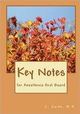 Key Notes:  For Anesthesia Oral Board