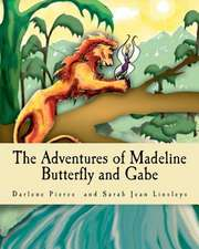 The Adventures of Madeline Butterfly and Gabe