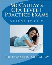 McCaulay's Cfa Level I Practice Exams Volume IV of V:  Her Real Life in Pictures