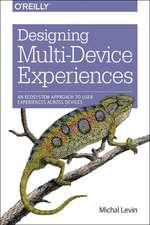 Designing Multi–Device Experiences